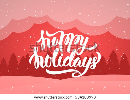 Vector illustration: Handwritten elegant modern brush lettering of Happy Holidays on red winter background.