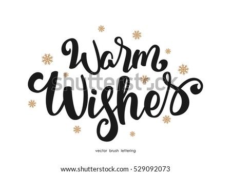 Vector illustration: Handwritten elegant modern brush lettering of Warm Wishes with golden snowflakes isolated on white background.
