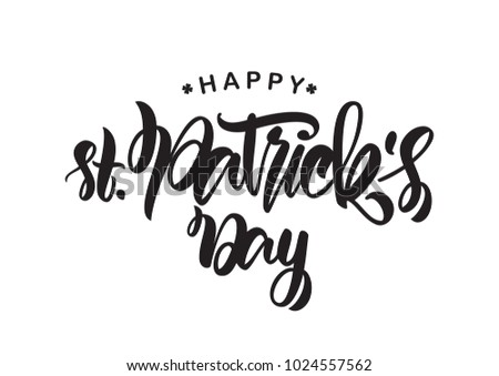 Vector illustration: Handwritten elegant modern brush type lettering of Happy St. Patrick's Day on white background.   #1024557562