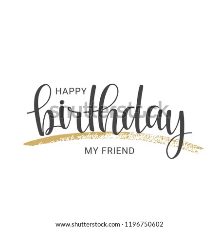 Vector illustration. Handwritten lettering of Happy Birthday My Friend. Objects isolated on white background.