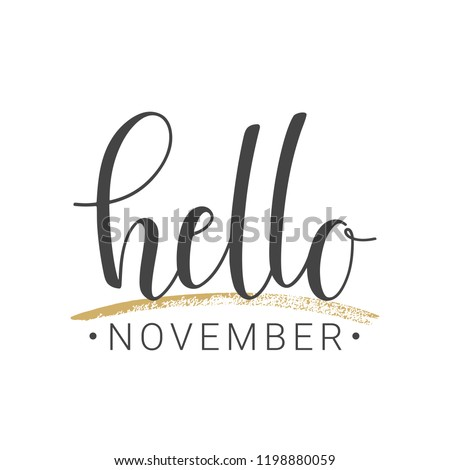 Vector illustration. Handwritten lettering of Hello November. Objects isolated on white background.