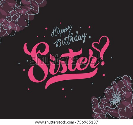 Vector illustration.Happy Birthday Sister typography vector design for greeting cards and poster.