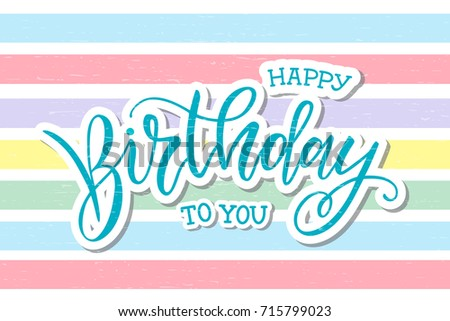 Vector illustration.Happy Birthday To You typography vector design for greeting cards and poster.Happy Birthday on a colored background  design template for birthday celebration.