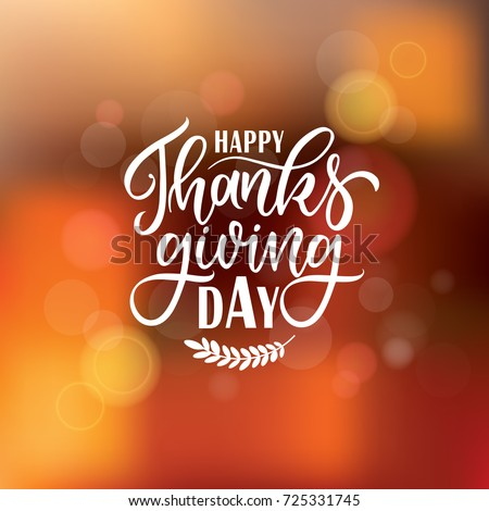 Vector illustration. Happy Thanksgiving Day typography vector design for greeting cards and poster on a blurred background design template celebration.Thanksgiving beautiful inscription, lettering.