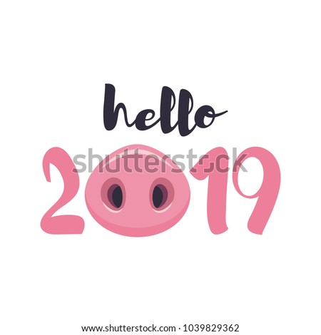 Vector illustration, hello 2019 funny card design with cartoon pigs nose