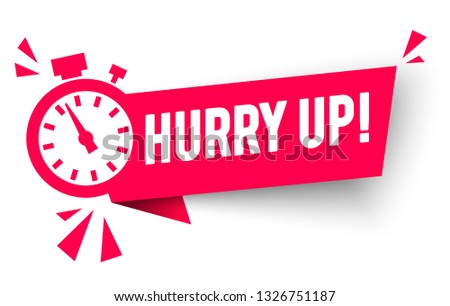 Vector Illustration Hurry Up Label With Clock Alarm Countdwon Symbol, Promotion Icon Offers