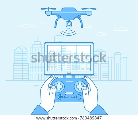 Vector illustration in flat linear style and blue colors - drone quadcopter and hands holding flight controller - new technology concept - drone flying over city landscape with camera