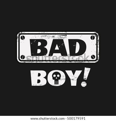 Vector illustration in the form of the message: bad boy. Grunge background.  Skull typography, t-shirt graphics, print, poster, banner, flyer, postcard