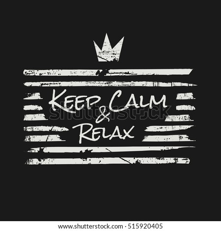 Vector illustration in the form of the message: keep calm and relax. Typography, t-shirt graphics, slogan, print, poster, banner, flyer, postcard