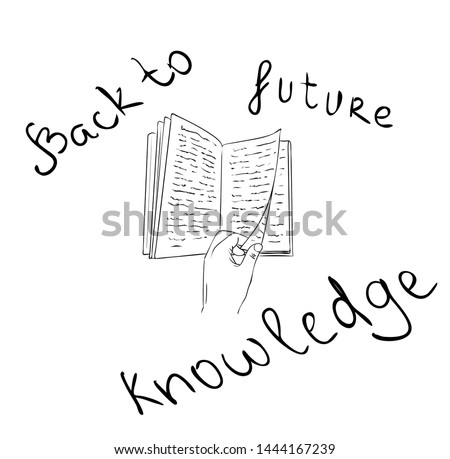 """Vector illustration, isolated hand turning over a book page and inscription """"Back to future knowledge"""" as concept of knowledge day in black and white colors, outline hand painted drawing"""