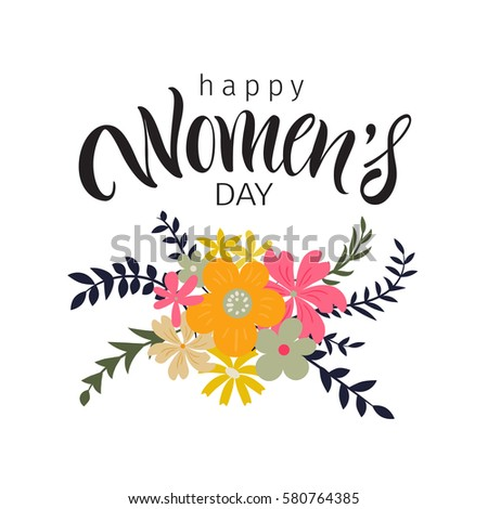 Vector illustration. Lettering. Brush calligraphy. Greeting card with flowers for March 8. International Women's Day.