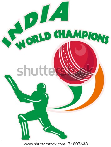 "vector illustration of a cricket player batsman batting  ball with words ""India World Champions"""