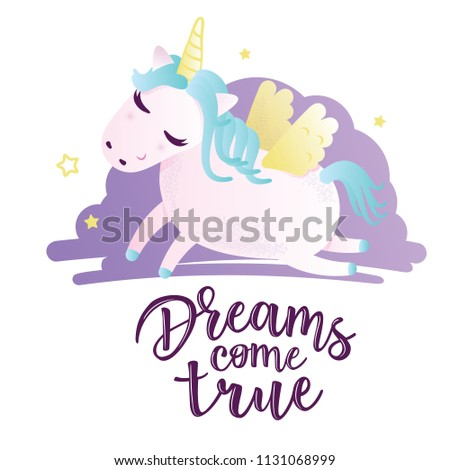 """Vector illustration of a cute unicorn. Greeting card with """"Dreams come true"""" inscription. Can be used for cards, flyers, posters, t-shirts. #1131068999"""