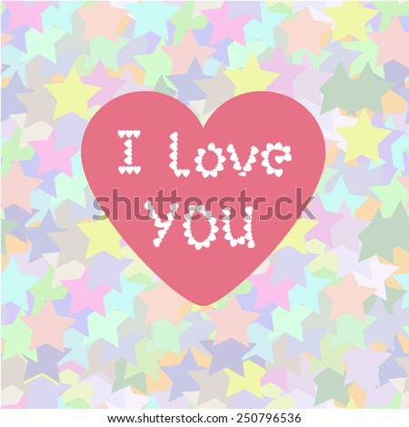 Vector illustration of a heart with I Love You words and background with pastel-colored stars.