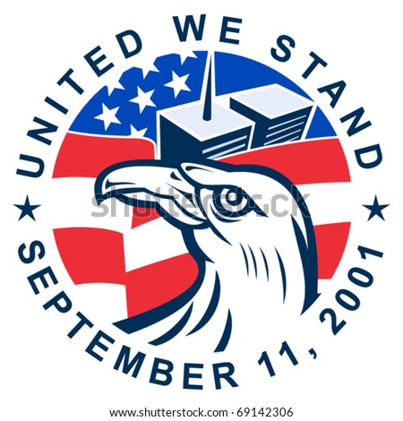 vector illustration of an American bald eagle with American flag stars and stripes and 9-11 World Trade Center twin tower building  with words United we stand September 11, 2001