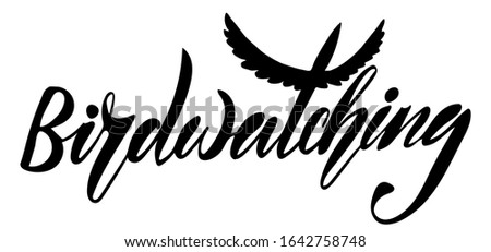 Vector illustration of Birdwatching text for logotype, t-shirt, banner, magazine, poster, decoration, postcard. Birdwatching calligraphy background. Birdwatching lettering. EPS 10.