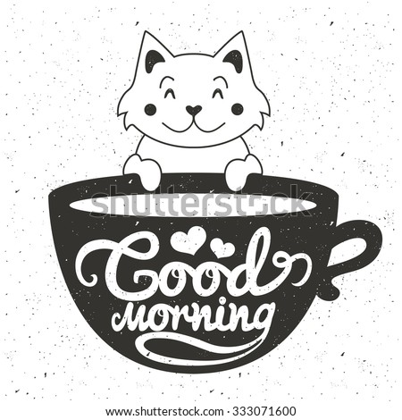 Vector illustration of cute little white cat with cup of coffee or tea. Romantic greeting card, vintage typography poster, home decoration design. Good morning lettering quote. t-shirt print