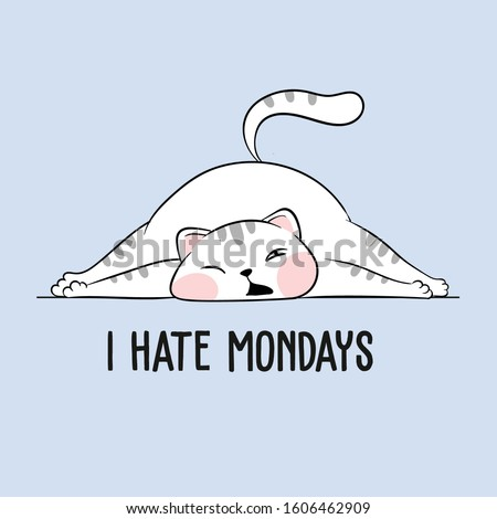 Vector illustration of cute white sleeping cat on the floor with cartoon lettering i hate mondays, lazy fat funny domestic kitten with open mouth, drawn in kawaii anime style, front view