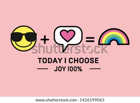 Vector illustration of fashion print for t shirt with smiley, rainbow, comics cloud, heart and lettering today I choose joy 100%, mathematical example with web icons
