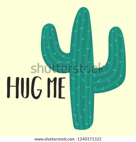 Vector illustration of hand-drawn green cactus with the inscription Hug me. Image on South American theme for children, cards, invitation, print, textiles.