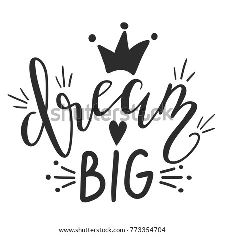 Vector illustration of hand drawn lettering quote Dream Big