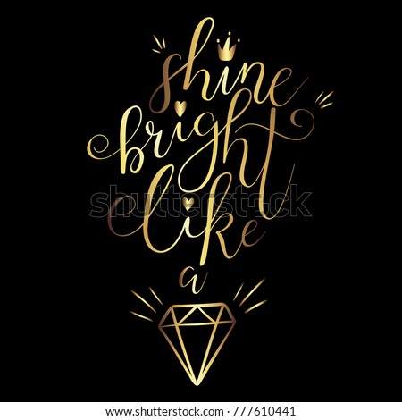Vector illustration of hand drawn lettering quote Shine bright like a diamond