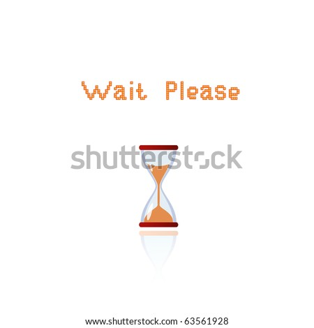 "Vector illustration of hourglass and title ""wait please"""
