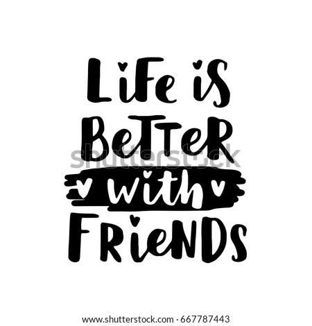 Vector illustration of lettering about friendship day. Modern calligraphy phrase about friends and friendship. Black ink on white isolated background.