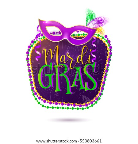 Vector illustration of Mardi Gras holiday greeting card with yellow, green, purple necklaces, venetian masquerade mask with feather, serpentine, lettering text sign isolated on white background