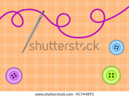 Vector illustration of needle, thread, buttons and fabric with copy space for your text