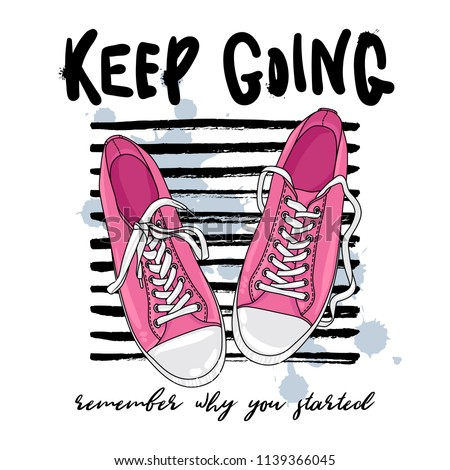 Vector illustration of pair of shoes. Keep going, remember why you started motivational phrase.