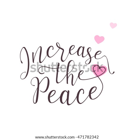 Vector illustration of peace lettering design. Peace day celebration background with hearts. Use for print or web. Increase the peace #471782342