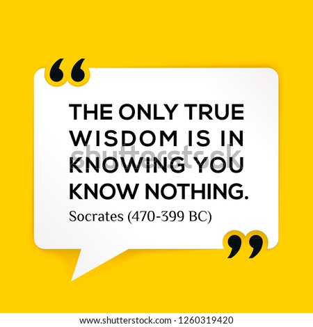 Vector illustration of quote. The only true wisdom is in knowing you know nothing. Socrates (470-399 BC)