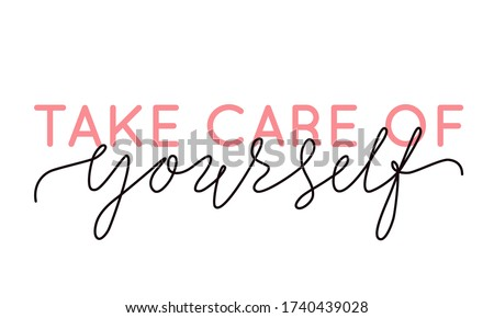 Vector illustration of Take Care of Yourself lettering quote. Self-care and body positive trendy concept. Modern calligraphy text design print for fashion, t shirt, label, badge, sticker, card, banner Foto stock ©