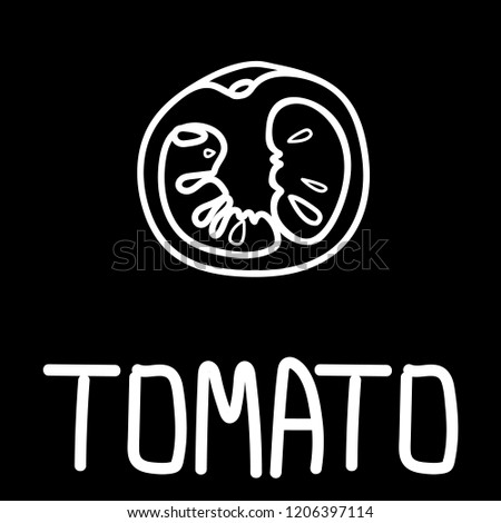 Vector illustration of the tomato slice, hand-drawn only in white outline placed with hand-drawn lettering on a black background.