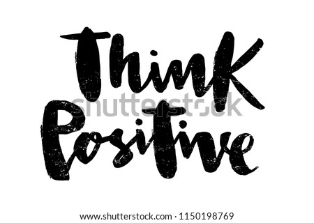 Vector illustration of think positive for logotype, flyer, banner, invitaion or greeting card, postcard. Think positive typography poster. Handwritten modern lettering. Think positive quotation.