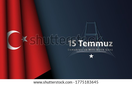Vector Illustration of Turkish Holiday Background. Translate : July 15, The Day of Democracy and National Unity.