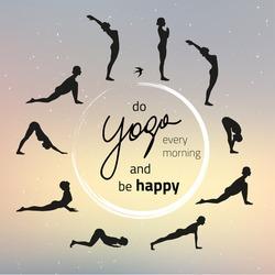 Vector illustration of yoga exercise Sun Salutation (Surya Namaskara). Inspirational and motivational quote for morning yoga. Do yoga every morning and be happy