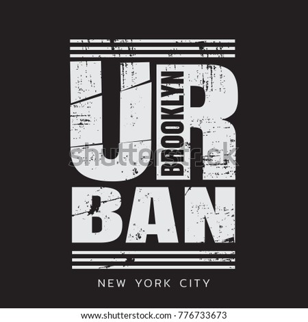 Vector illustration on the theme in New York City, Brooklyn and urban. Grunge background. Typography, t-shirt graphics, poster, print, banner, flyer, postcard