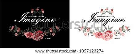 Vector illustration on the theme of everything you can imagine is real, Stylized embroidery, Typography, t shirt graphics design, print, slogan, vector