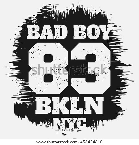 Vector illustration on the theme of New York City, Brooklyn.  Slogan: bad boy. Vintage design. Grunge background. Number sport typography, t-shirt graphics, poster, banner, print, flyer, postcard