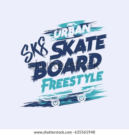Vector illustration on the theme of skateboard and skateboarding. Grunge background. Street art design. Typography, t-shirt graphics, print, poster, stencil, banner, flyer, postcard