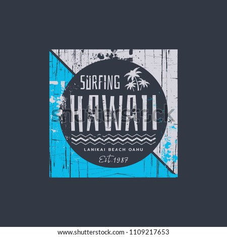 Vector illustration on the theme of surf and surfing in Hawaii.  Grunge background. Vintage design.  Stamp typography, t-shirt graphics, print, poster, banner, flyer, postcard