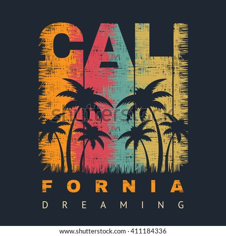 Vector illustration on the theme of surf and surfing. Slogan: California dreaming. Grunge background. Typography, t-shirt graphics, poster, print, banner, flyer, postcard