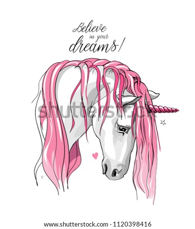 Vector illustration. Portrait of the white Unicorn with a pink mane. Believe in your dreams - lettering quote. Poster, t-shirt composition, hand drawn style print.