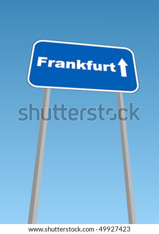 Vector illustration - road sign with direction forward to Frankfurt, Germany
