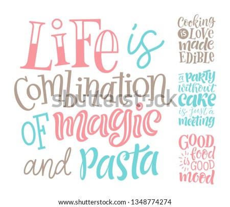 Vector illustration set of lettering quotes. Graphic design for restaurant, cafe, farm, market, menu, recipes. Unique calligraphic elements for stickers, cards, prints. Phrases about food and cooking