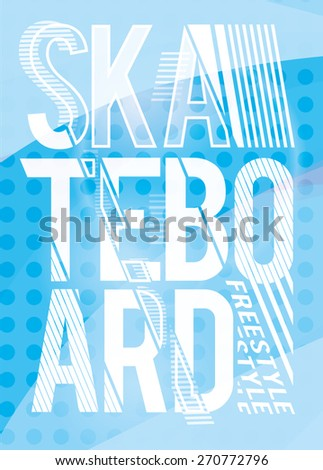 vector illustration skateboard freestyle street style legendary rider, graphics for t-shirt ,vintage design,  imposed geometric dynamic pattern background