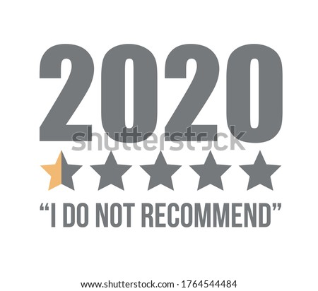 vector illustration. 2020 tagline design. the review on the t-shirt 2020 is not a recomended rating of one star. low grade. 2020 feedback