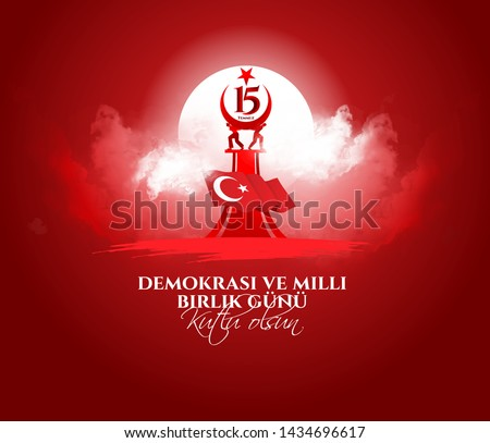 vector illustration. Turkish holiday . Translation from Turkish: The Democracy and National Unity Day of Turkey, veterans and martyrs of 15 July. With a holiday 2019